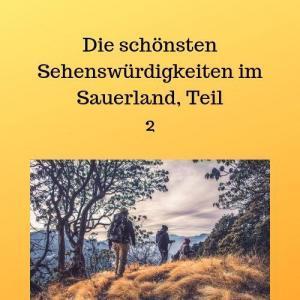 Die schönsten Sehenswürdigkeiten im Sauerland, Teil 2