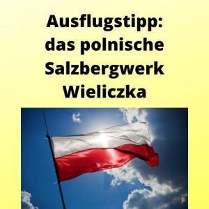 Ausflugstipp das polnische Salzbergwerk Wieliczka