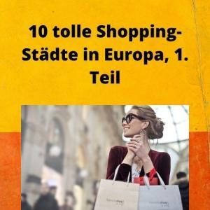 10 tolle Shopping-Städte in Europa, 1. Teil
