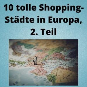 10 tolle Shopping-Städte in Europa, 2. Teil