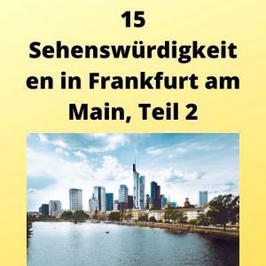 15 Sehenswürdigkeiten in Frankfurt am Main, Teil 2