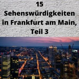 15 Sehenswürdigkeiten in Frankfurt am Main, Teil 3