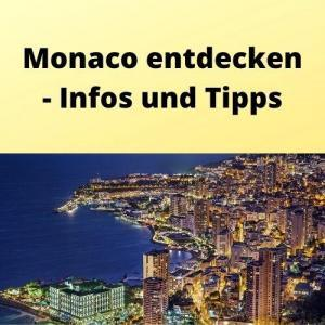 Monaco entdecken - Infos und Tipps